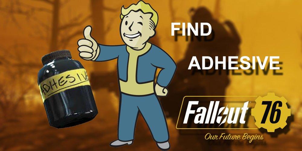 944524817_Fallout76FindAdhesive.jpg.8b760fbf90a0a245245610ff2ba8561f.jpg