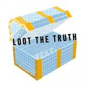 Loot the Truth