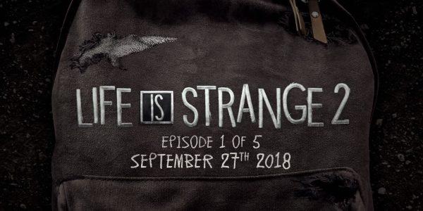Life Is Strange 2 Episode 1 Release Date