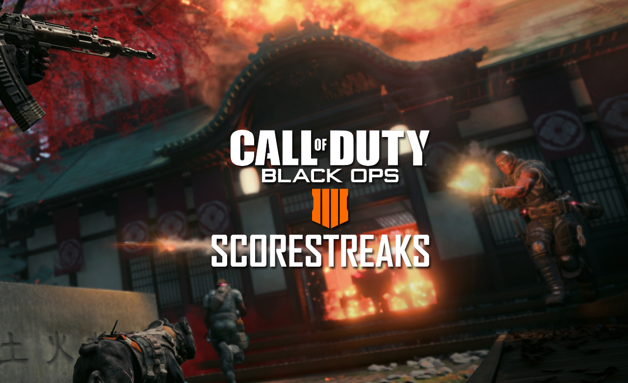 Call Of Duty: Black Ops 4 Scorestreaks - Overview And
