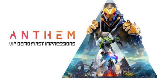 Anthem First Impressions