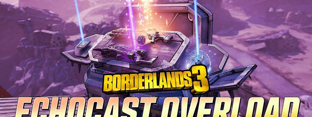 Borderlands 3 Anniversary Celebration ECHOcast Overload Now Live